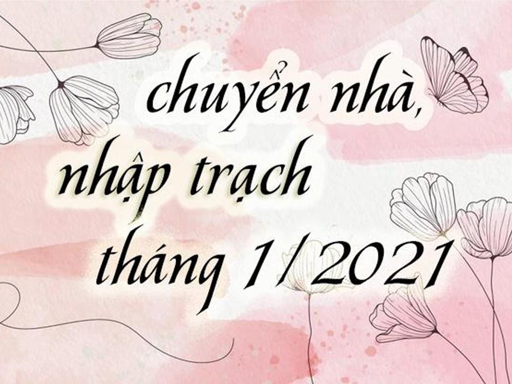 xem-ngay-tot-gio-dep-nhap-trach-chuyen-nha-thang-1-2021-1
